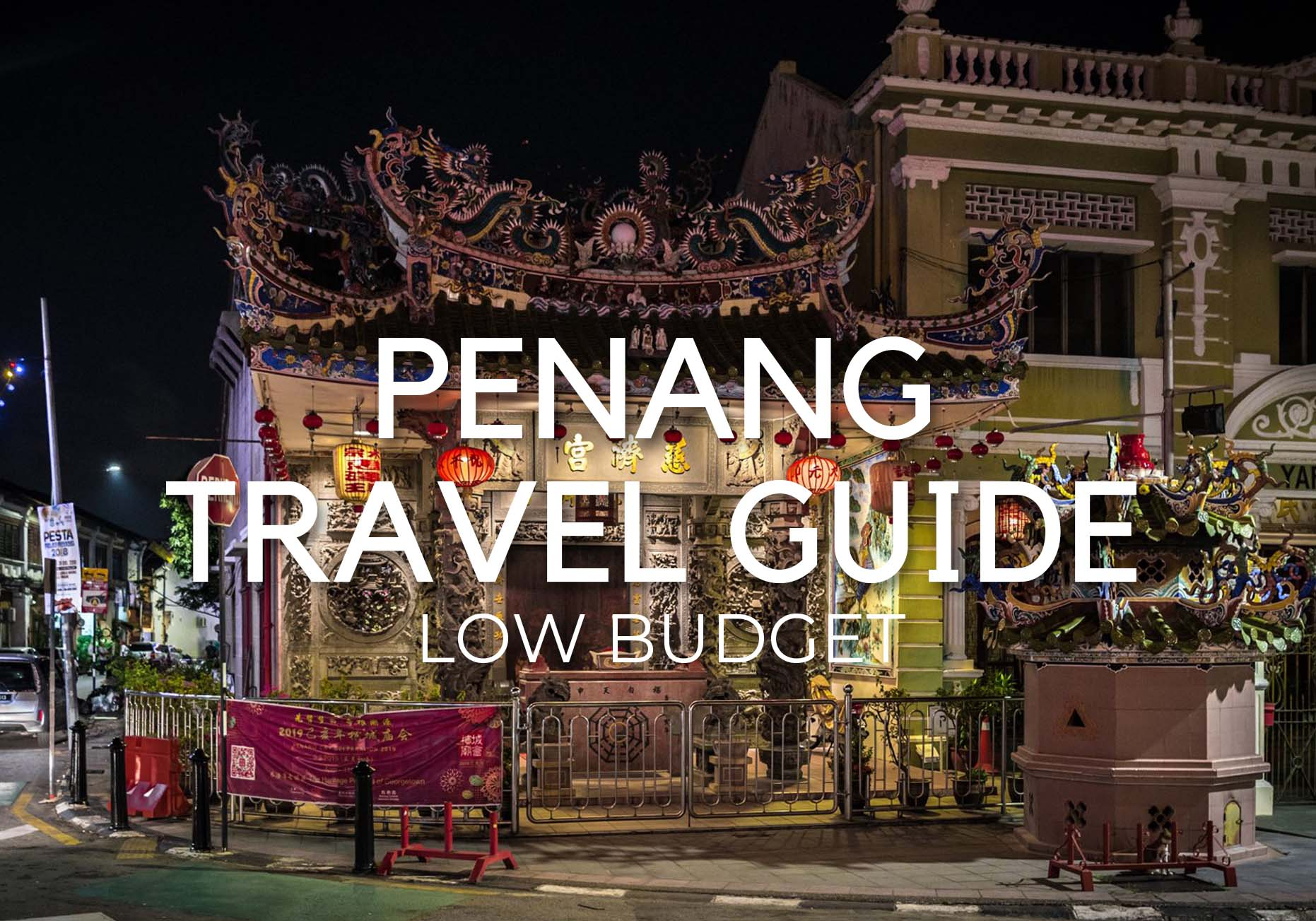BEST THINGS TO DO IN PENANG – Attractions and Food – Low Budget