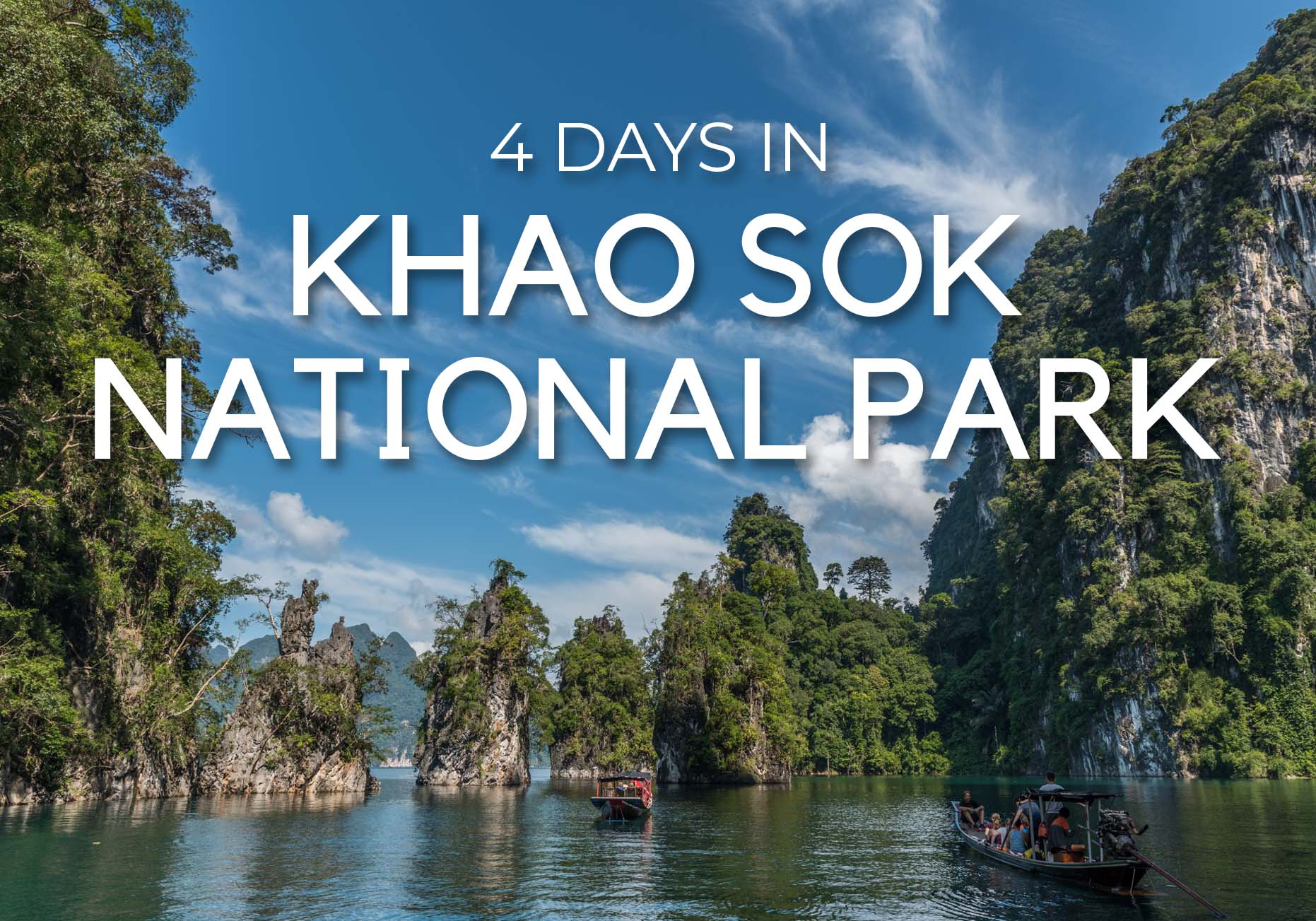 KHAO SOK NATIONAL PARK | Best Natural Places in Thailand