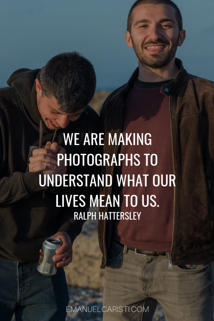 "Photography Quote - ""We are making photographs to understand what our lives mean to us"" Ralph Hattersley"
