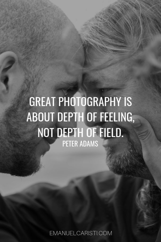"Photography Quote - ""Great photography is about depth of feeling, not depth of field"" Peter Adams"