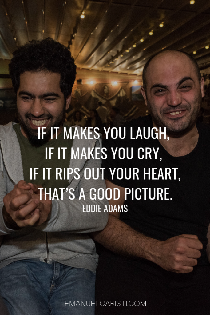 "Photography Quote - ""If it makes you laugh, if it makes you cry, if it rips out your heart, that's a good picture."" Eddie Adams"
