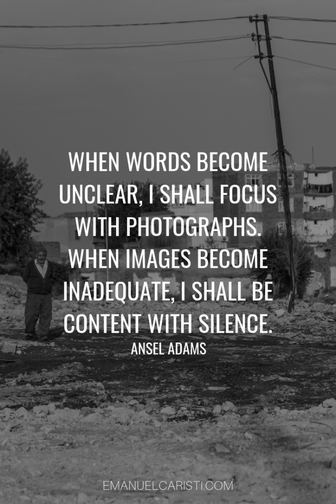 "Photography Quote - ""When words become unclear, I shall focus with photographs. When images become inadequate, I shall be content with silence."" Ansel Adams"