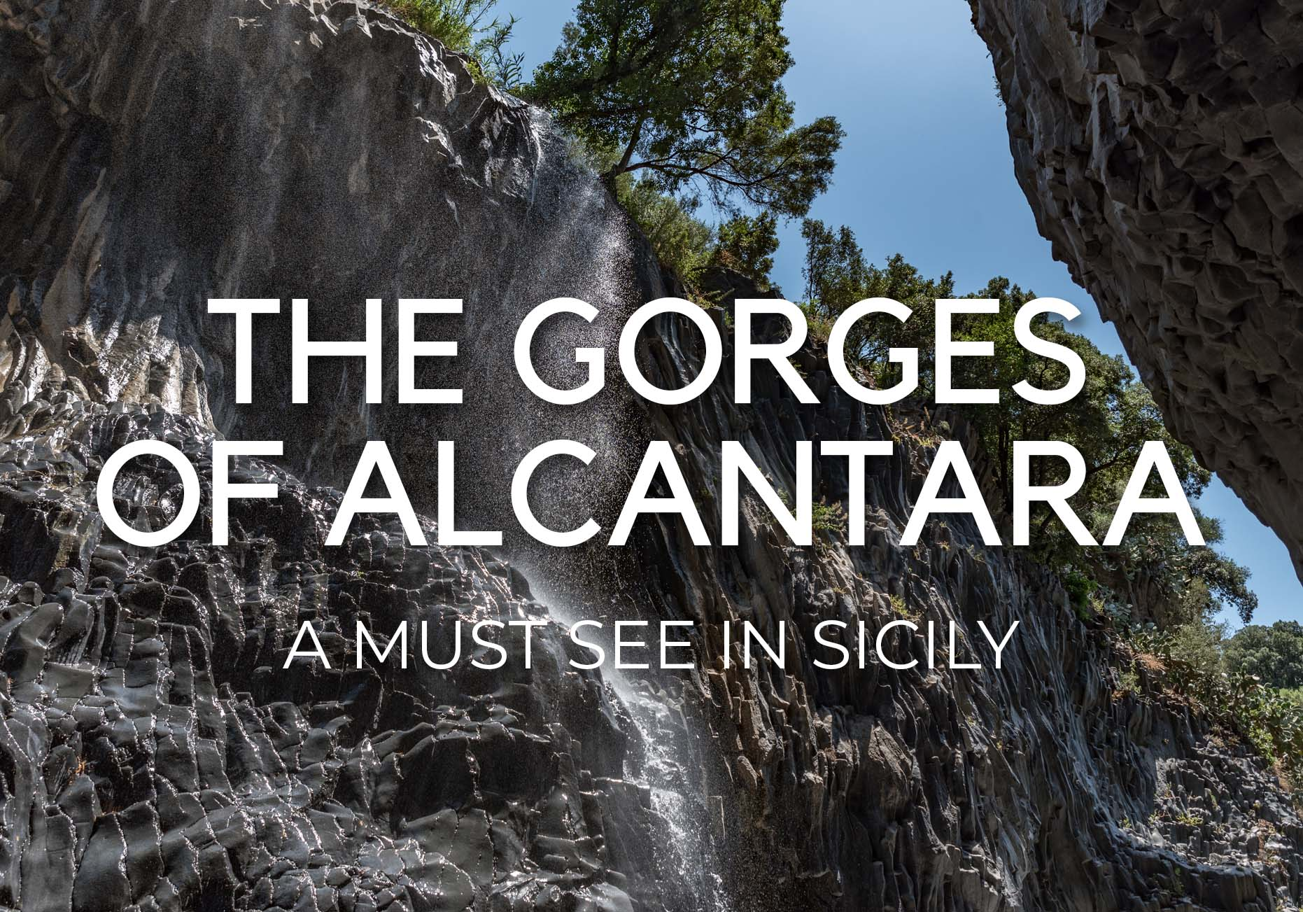 THE GORGES (GOLE) OF ALCANTARA – A MUST SEE IN SICILY
