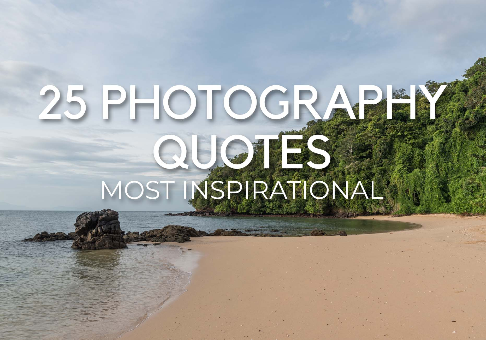 25 MOST INSPIRATIONAL PHOTOGRAPHY QUOTES – Instagram Feed & Bio