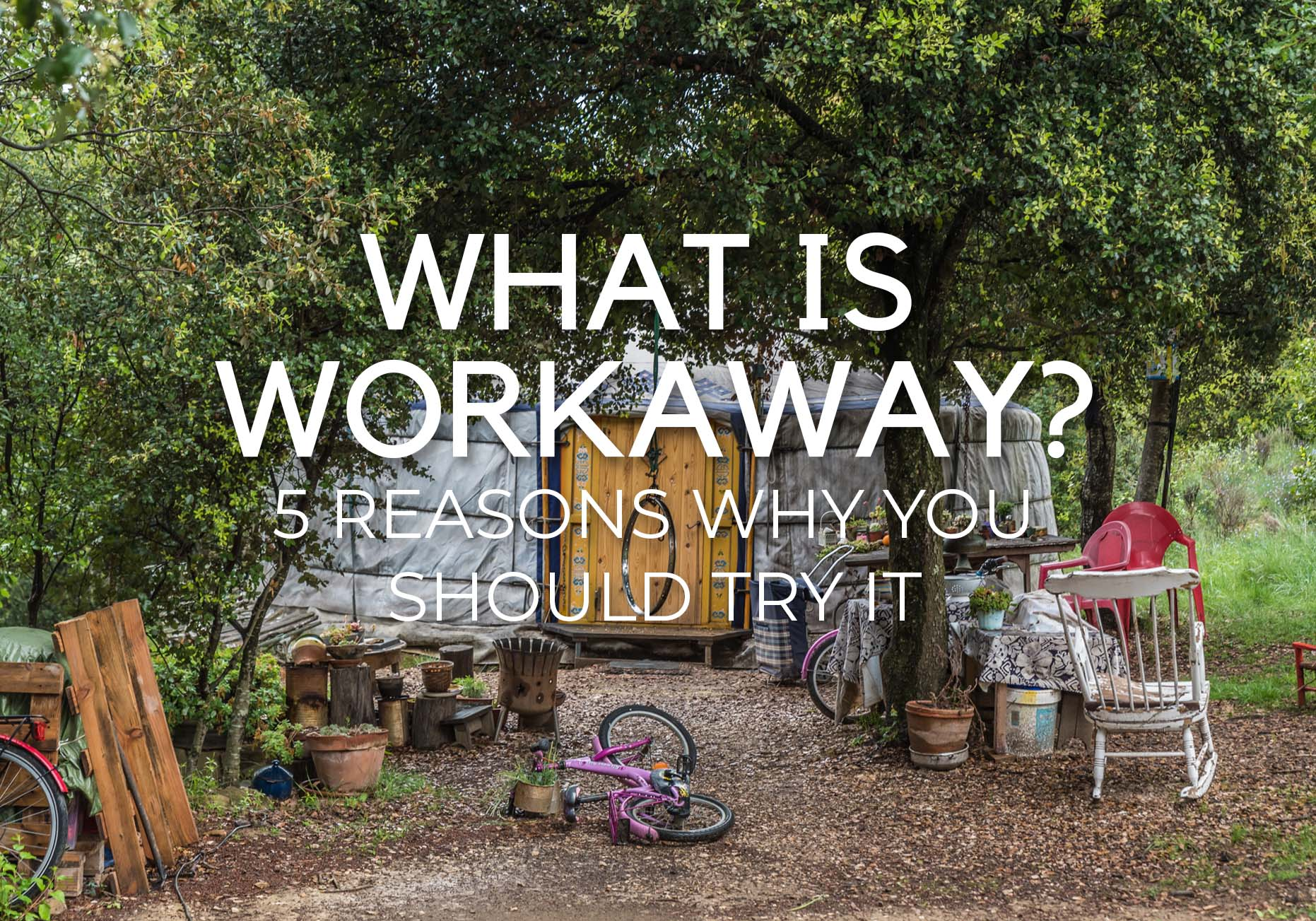 WHAT IS WORKAWAY? – 5 Reasons why you should try it!
